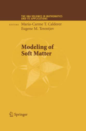 9781489987587: Modeling of Soft Matter (The IMA Volumes in Mathematics and its Applications)