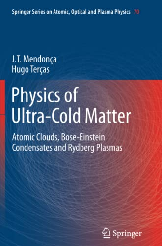 9781489987617: Physics of Ultra-Cold Matter: Atomic Clouds, Bose-Einstein Condensates and Rydberg Plasmas (Springer Series on Atomic, Optical, and Plasma Physics)