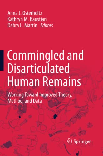 9781489988188: Commingled and Disarticulated Human Remains: Working Toward Improved Theory, Method, and Data