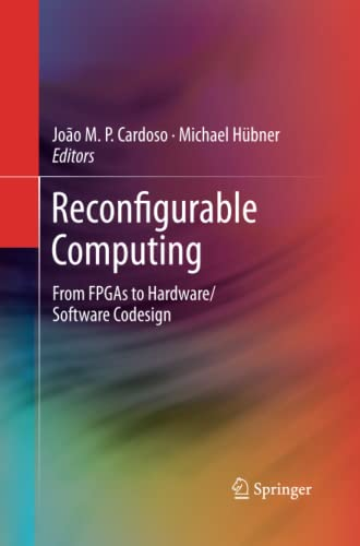 9781489988591: Reconfigurable Computing: From FPGAs to Hardware/Software Codesign