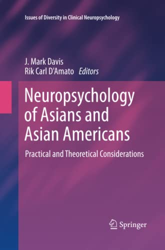 9781489988645: Neuropsychology of Asians and Asian-Americans: Practical and Theoretical Considerations (Issues of Diversity in Clinical Neuropsychology)