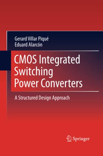 9781489988737: CMOS Integrated Switching Power Converters: A Structured Design Approach
