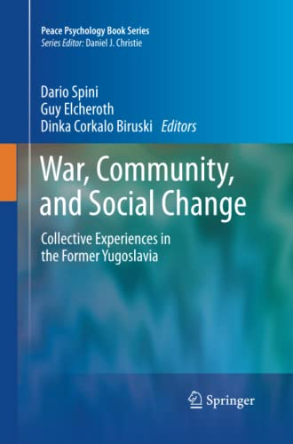 9781489988751: War, Community, and Social Change: Collective Experiences in the Former Yugoslavia (Peace Psychology Book Series)