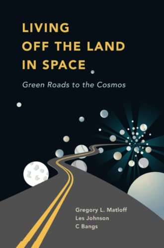 9781489988775: Living Off the Land in Space: Green Roads to the Cosmos
