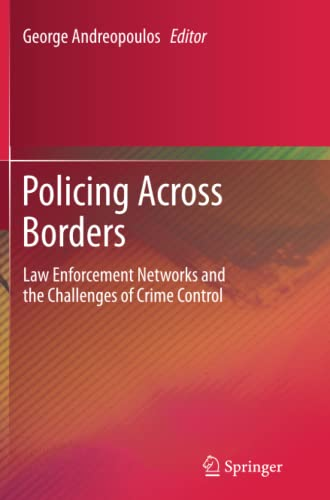 9781489988898: Policing Across Borders: Law Enforcement Networks and the Challenges of Crime Control