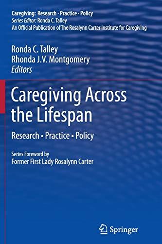 Caregiving Across the Lifespan: Research ? Practice ? Policy (Caregiving: Research ? Practice ? ...