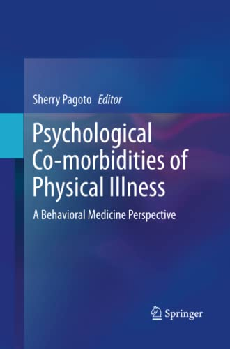 Psychological Co-morbidities of Physical Illness. A Behavioral Medicine Perspective: SHERRY PAGOTO