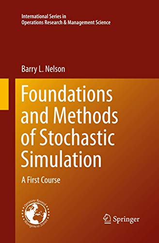 9781489989819: Foundations and Methods of Stochastic Simulation: A First Course (International Series in Operations Research & Management Science)