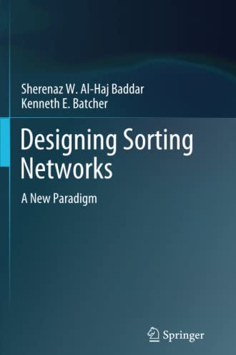 Designing Sorting Networks: A New Paradigm: Sherenaz W. Al-Haj Baddar
