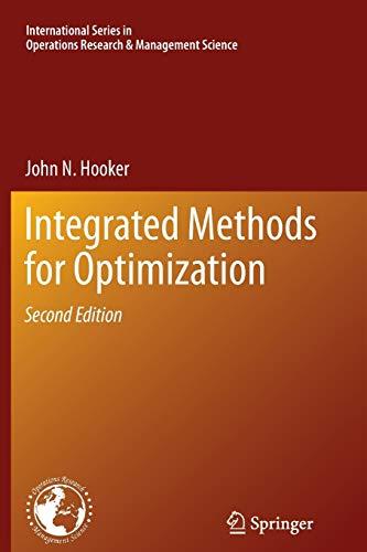 Integrated Methods for Optimization 2012 (Paperback): John N. Hooker,
