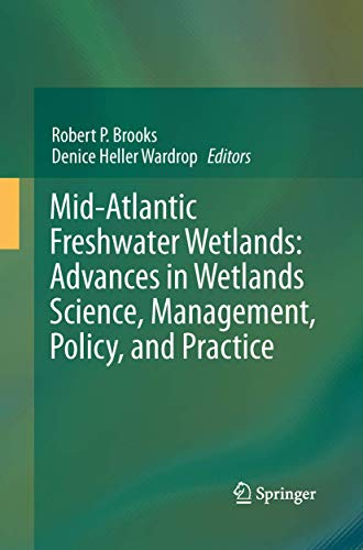 9781489990235: Mid-Atlantic Freshwater Wetlands: Advances in Wetlands Science, Management, Policy, and Practice
