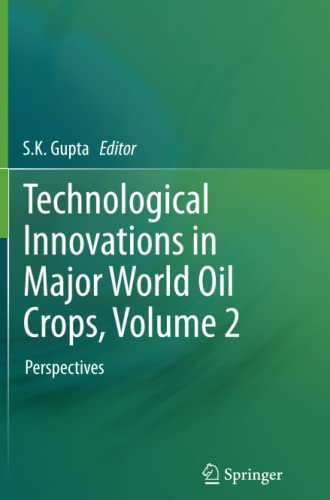 9781489990266: Technological Innovations in Major World Oil Crops, Volume 2: Perspectives