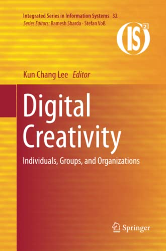 9781489990457: Digital Creativity: Individuals, Groups, and Organizations (Integrated Series in Information Systems)
