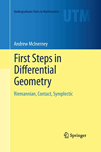 9781489990464: First Steps in Differential Geometry: Riemannian, Contact, Symplectic (Undergraduate Texts in Mathematics)