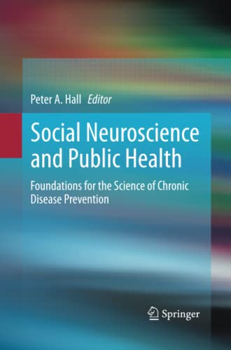 9781489991317: Social Neuroscience and Public Health: Foundations for the Science of Chronic Disease Prevention
