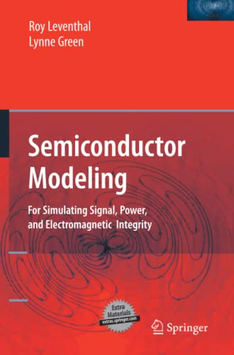 9781489991379: Semiconductor Modeling:: For Simulating Signal, Power, and Electromagnetic Integrity