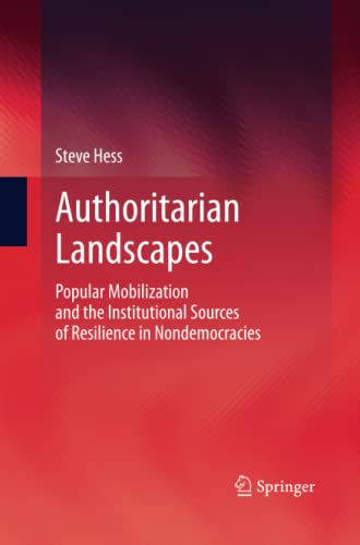 9781489991386: Authoritarian Landscapes: Popular Mobilization and the Institutional Sources of Resilience in Nondemocracies