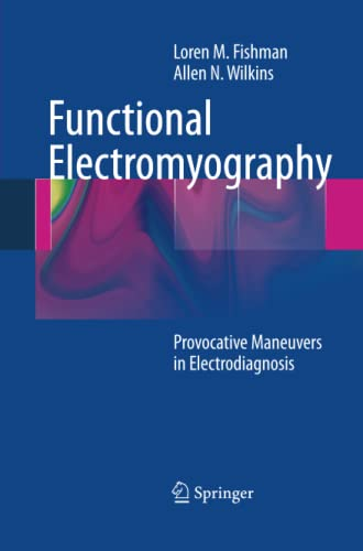 9781489991416: Functional Electromyography: Provocative Maneuvers in Electrodiagnosis