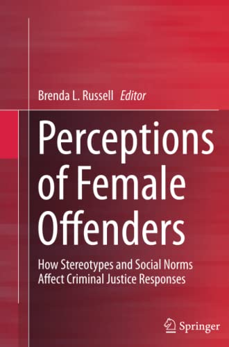 9781489991638: Perceptions of Female Offenders: How Stereotypes and Social Norms Affect Criminal Justice Responses