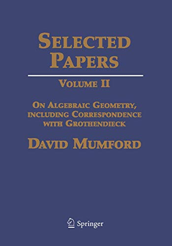 9781489991744: Selected Papers: Volume II: On Algebraic Geometry, including Correspondence with Grothendieck