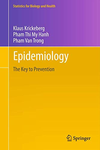 9781489991980: Epidemiology: Key to Prevention (Statistics for Biology and Health)