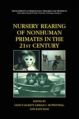 9781489992062: Nursery Rearing of Nonhuman Primates in the 21st Century (Developments in Primatology: Progress and Prospects)