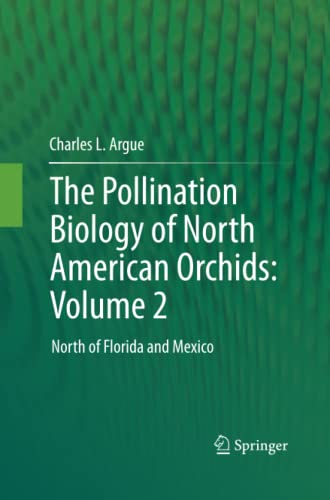 9781489992345: The Pollination Biology of North American Orchids: Volume 2 : North of Florida and Mexico