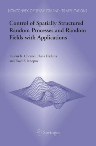 9781489992444: Control of Spatially Structured Random Processes and Random Fields with Applications (Nonconvex Optimization and Its Applications)