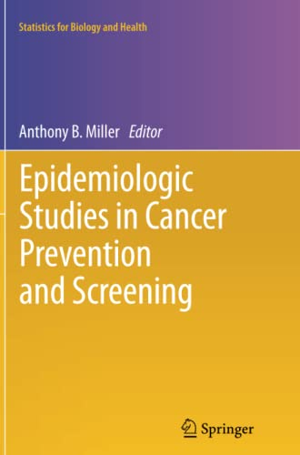 9781489992598: Epidemiologic Studies in Cancer Prevention and Screening (Statistics for Biology and Health)