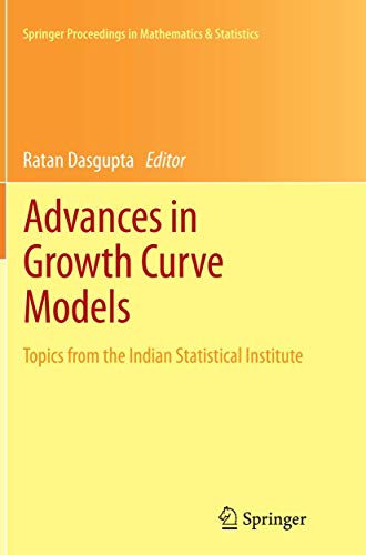 9781489992758: Advances in Growth Curve Models: Topics from the Indian Statistical Institute (Springer Proceedings in Mathematics & Statistics)