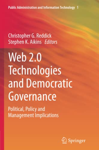 9781489992840: Web 2.0 Technologies and Democratic Governance: Political, Policy and Management Implications (Public Administration and Information Technology)