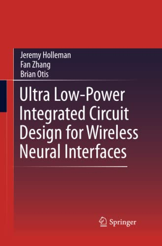 9781489993700: Ultra Low-Power Integrated Circuit Design for Wireless Neural Interfaces