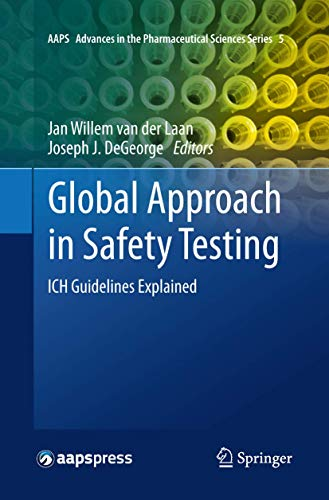 9781489994073: Global Approach in Safety Testing: ICH Guidelines Explained (AAPS Advances in the Pharmaceutical Sciences Series)