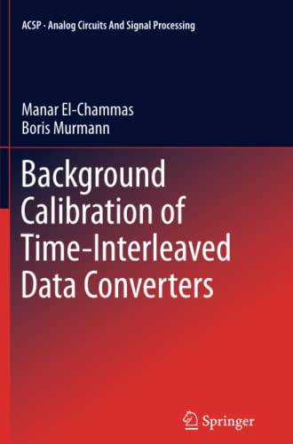 9781489994622: Background Calibration of Time-Interleaved Data Converters (Analog Circuits and Signal Processing)