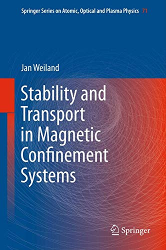 9781489994691: Stability and Transport in Magnetic Confinement Systems (Springer Series on Atomic, Optical, and Plasma Physics)