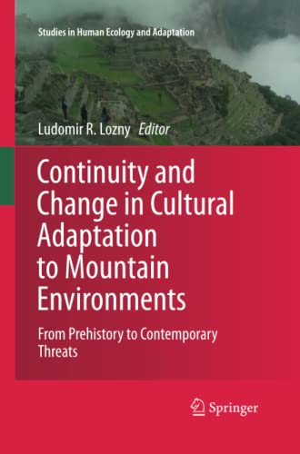 9781489994851: Continuity and Change in Cultural Adaptation to Mountain Environments