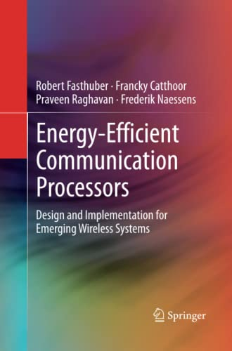 9781489994882: Energy-Efficient Communication Processors: Design and Implementation for Emerging Wireless Systems