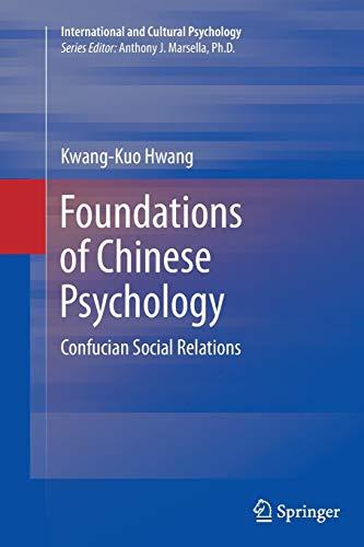 Foundations of Chinese Psychology. Confucian Social Relations: KWANG-KUO HWANG