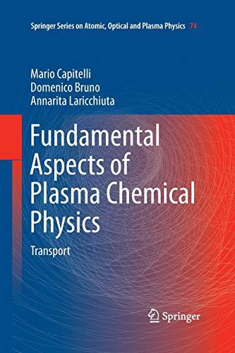 9781489995865: Fundamental Aspects of Plasma Chemical Physics: Transport (Springer Series on Atomic, Optical, and Plasma Physics)