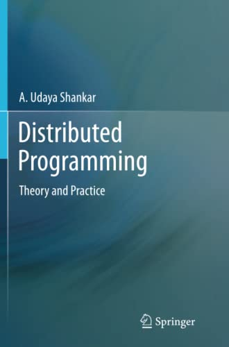 9781489995933: Distributed Programming: Theory and Practice