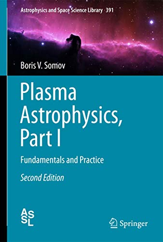 9781489996022: Plasma Astrophysics, Part I: Fundamentals and Practice (Astrophysics and Space Science Library)