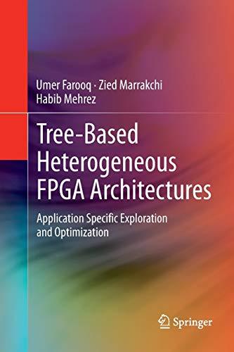 9781489996121: Tree-based Heterogeneous FPGA Architectures: Application Specific Exploration and Optimization