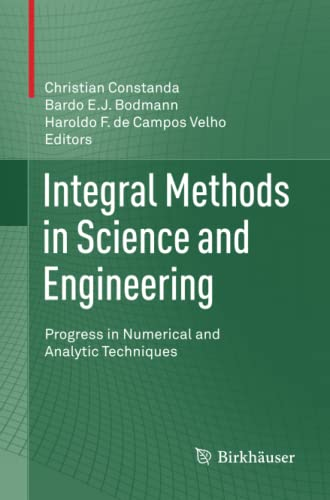 9781489996183: Integral Methods in Science and Engineering: Progress in Numerical and Analytic Techniques