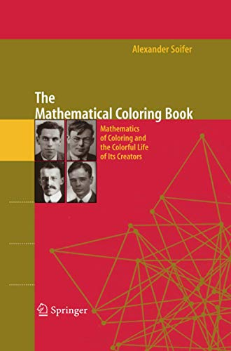 The Mathematical Coloring Book: Mathematics of Coloring and the Colorful Life of its Creators: ...