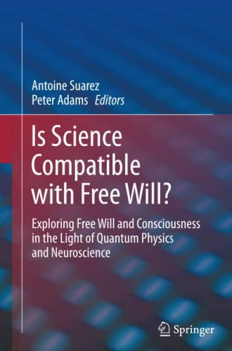 9781489996329: Is Science Compatible with Free Will?: Exploring Free Will and Consciousness in the Light of Quantum Physics and Neuroscience