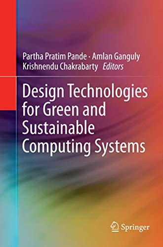 9781489996411: Design Technologies for Green and Sustainable Computing Systems