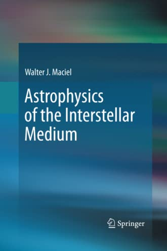 9781489996916: Astrophysics of the Interstellar Medium