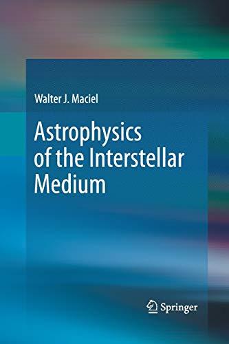 Astrophysics of the Interstellar Medium: Walter J. Maciel