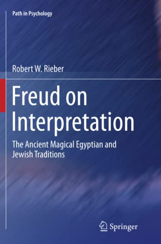 9781489996923: Freud on Interpretation: The Ancient Magical Egyptian and Jewish Traditions (Path in Psychology)