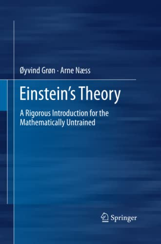 9781489997326: Einstein's Theory: A Rigorous Introduction for the Mathematically Untrained